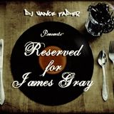 Reserved for James Gray-ChicagoDeepHouseClassics