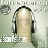 Wayne Brett's Lofrequency Show on Chicago House FM with special guest Jason Pelletier 16-02-13