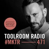 Toolroom Radio EP471 - Presented by Mark Knight