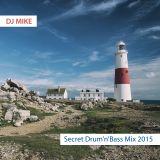 DJ Mike - Secret Drum'n'Bass Mix 2015