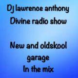 dj lawrence anthony divine radio show 15/06/17