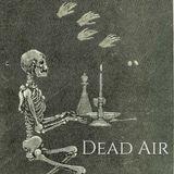Dead Air Episode #7