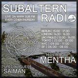 Mentha + Special Guest: Saiman - Subaltern Radio 27/05/2016 SUB FM