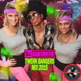 Dj Gustavito - Twerk Bangers Mix 2015
