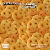 Instant Yum! w/ K Means & Om Unit: 27th July '19