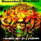 Dancehall Mix 2017 By DJ Kizra