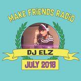 Make Friends Radio - Episode 7 Feat. DJ Elz (July 2018)