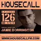 Housecall EP#126 (11/12/14) incl. a guest mix from Jamie Dorrington