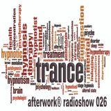 Trance Afterwork® Radioshow 026
