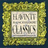 Judge Jules - Havin' It Dancefloor Classics Volume One (1995)