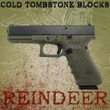 Cold Tombstone Blocks - The Reindeer Tape