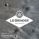 Le Grinder - EP05 - 05 décembre 2015 - Part 1