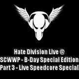 Hate Division Live @ SCWWP - B-Day Special Edition (Pt.3)