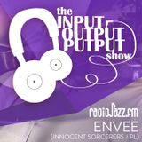 The Input Output Putput radio show: ENVEE (Innocent Sorcerers/PL)