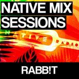 Native Mix Sessions - Rabb!t