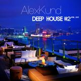 AlexKund - DEEP HOUSE #2  - april 2017