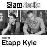 Slam - Slam Radio 089 Etapp Kyle