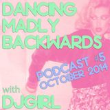 Dancing Madly Backwards podcast #5 - October 2014