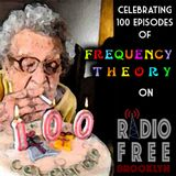 """Frequency Theory 1721 """"100th Episode Extravaganza!"""""""