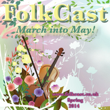 FolkCast - March Into May - Spring Special 2014