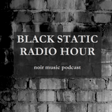 Black Static Radio Hour Episode 2 - Empty Libraries