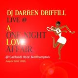 Darren Driffill Live at One Night Love Affair 22nd Aug 2015