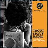 Trout Spout Radio 28th June 2017