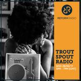 Trout Spout Radio 28th June 2017