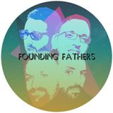 Founding Fathers In Session #8