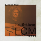 Kind of Jazz - Pat Metheny - ECM Years