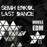 Semih Erkol - Last Dance 11 (New Year 2k15)