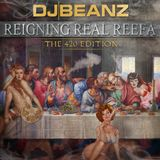 Reigning Real Reefa 420 Edition