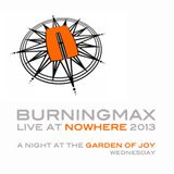Burningmax Live @ Nowhere :: A Night at The Garden of Joy