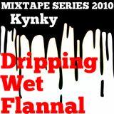 Dripping Wet Flannal - Dubstep Mixtape - Summer 2010