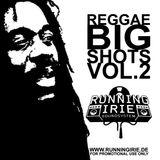 REGGAE BIG SHOTS VOL.2 - RUNNING IRIE SOUND