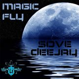 SOVE DJ - MagicFly Episode 201 Special Guest ANDREW Dj