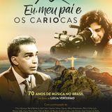 """Entrevista a Lúcia Veríssimo, realizadora do filme """"Eu, Meu Pai e Os Cariocas"""""""