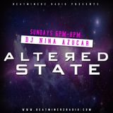ALTERED STATE with Nina Azucar - 7-24-2016