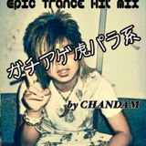 Epic Trance Hit Mix by CHANDAM