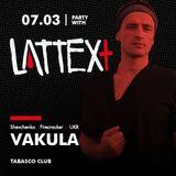 07.03.2014 LATTEX+ pres. VAKULA