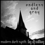 Endless And Gray | Modern Dark Synth | DJ Mikey