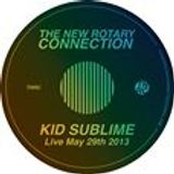 Kid Sublime Live @ The New Rotary Connection (May 29th 2013)