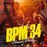 BPM 34 - House Party