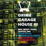 GRIME GARAGE & HOUSE III