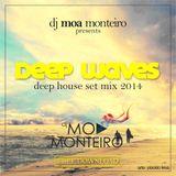Dj Moa Monteiro - Deep Waves (Deep House Set Mix Nov 2014)