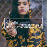 Encore Mixshow Week 18
