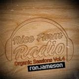 Organic Sessions Vol. 4 - Ron Jameson - Rice Farm Radio