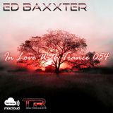 Ed Baxxter - In Love With Trance 054