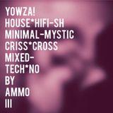 AMMO DJ MIX MARCH 2019 I YOWZA!-III