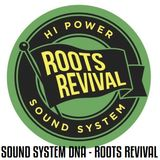 Positive Thursdays episode 559 - Sound System DNA - Roots Revival Sound System (16th February 2017)